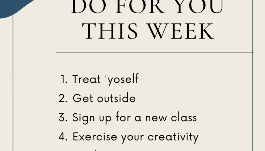 5 Things To Do For You This Week